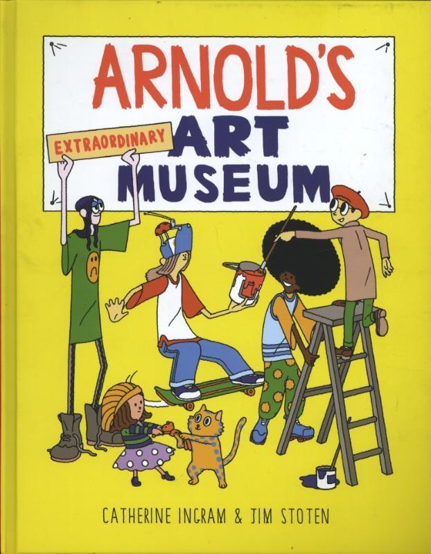 Ingram, Catherine,Arnold`s Extraordinary Art Museum