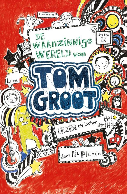 Liz Pichon,De waanzinnige wereld van Tom Groot