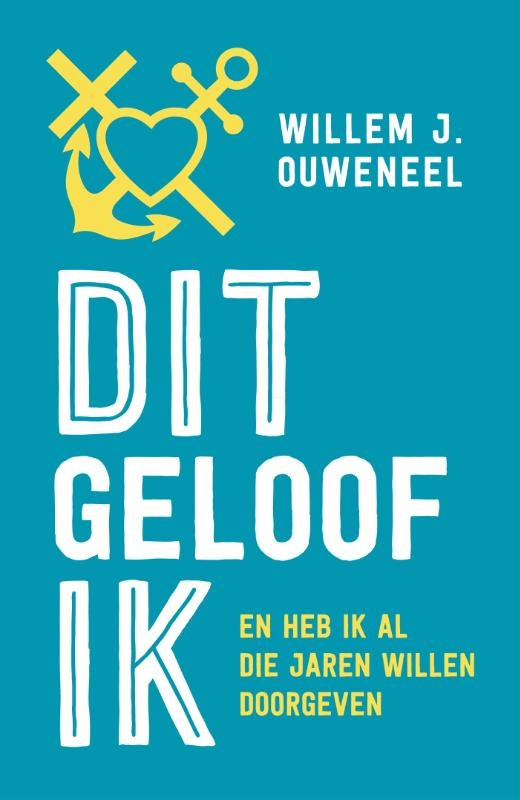 Willem J. Ouweneel,Dit geloof ik