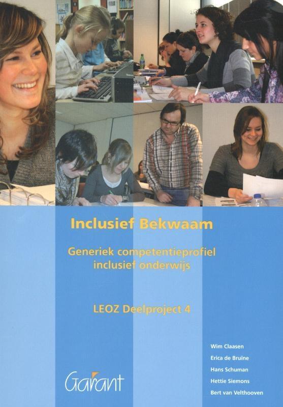 Wim Claesen, Erica de Bruïne, Hans Schuman, Hettie Siemons, Bert van Velthooven,Inclusief bekwaam deelproject 4
