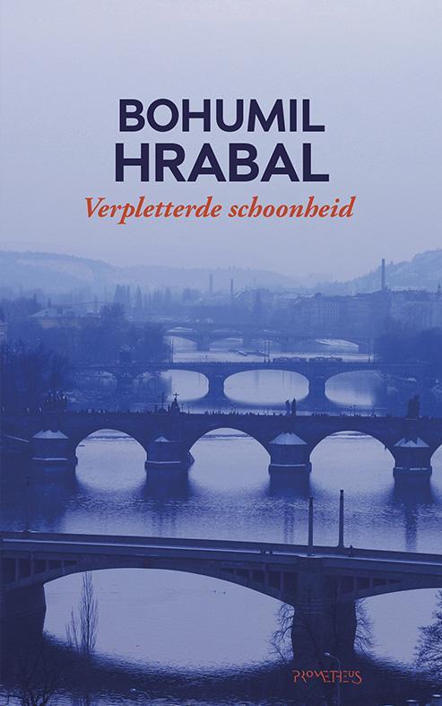 Bohumil Hrabal,Verpletterde schoonheid
