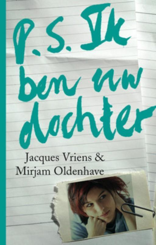 Jacques Vriens,P.S. ik ben uw dochter