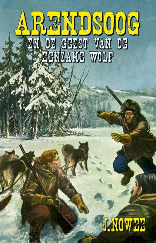 Jan Nowee,De geest van de Eenzame Wolf