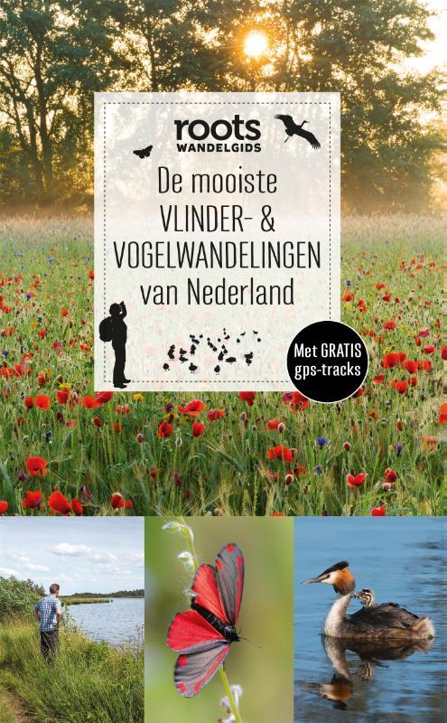 Roots,De mooiste vlinder- & vogelwandelingen van Nederland