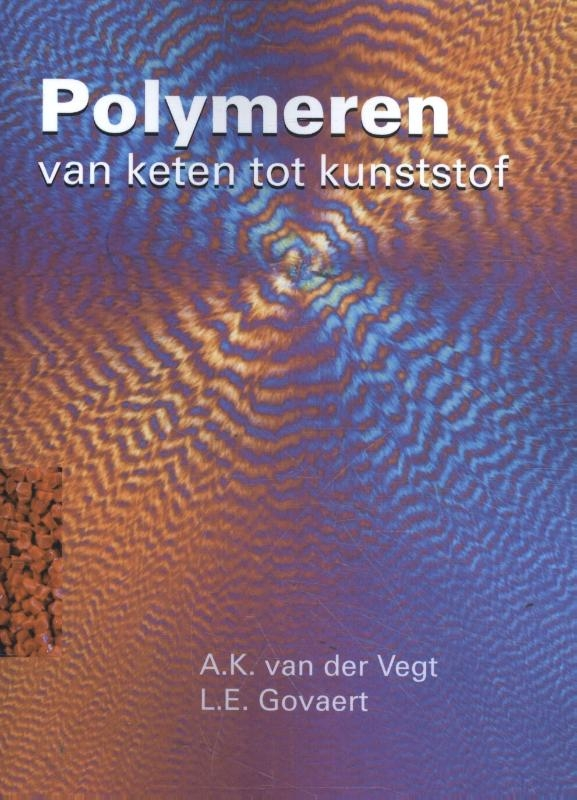A.K. van der Vegt, L.E. Govaert,Polymeren