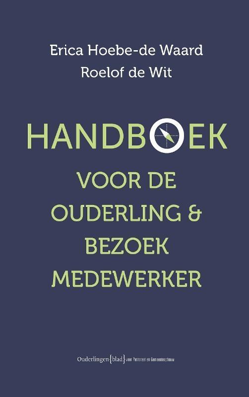 Erica Hoebe-de Waard, Roelof de Wit,Handboek voor ouderling & bezoekmedewerker