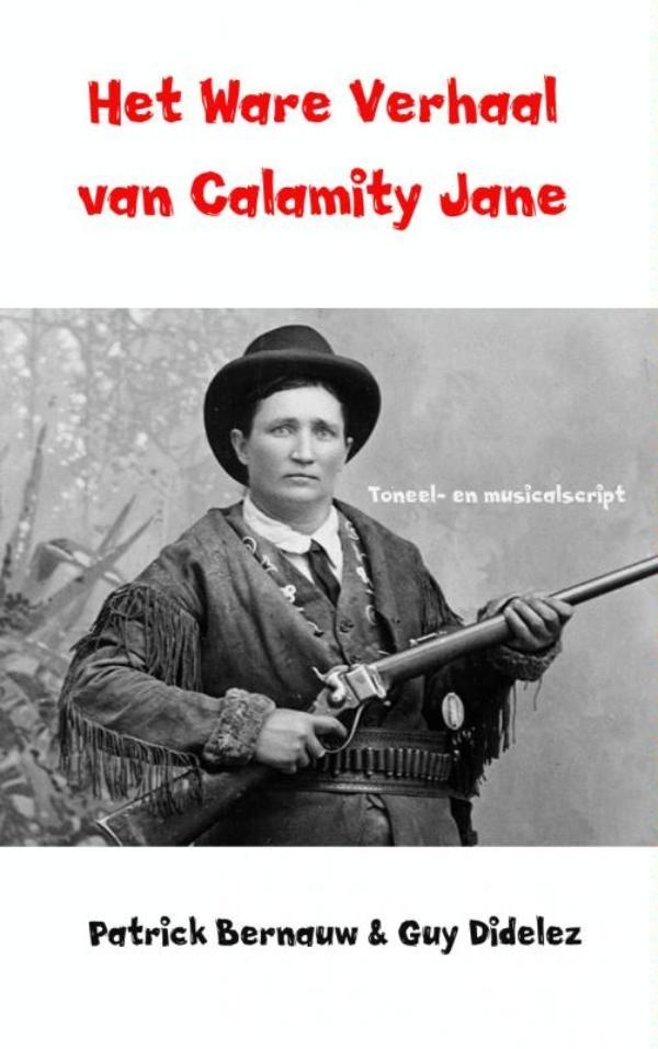 Patrick Bernauw, Guy Didelez,Het ware verhaal van Calamity Jane
