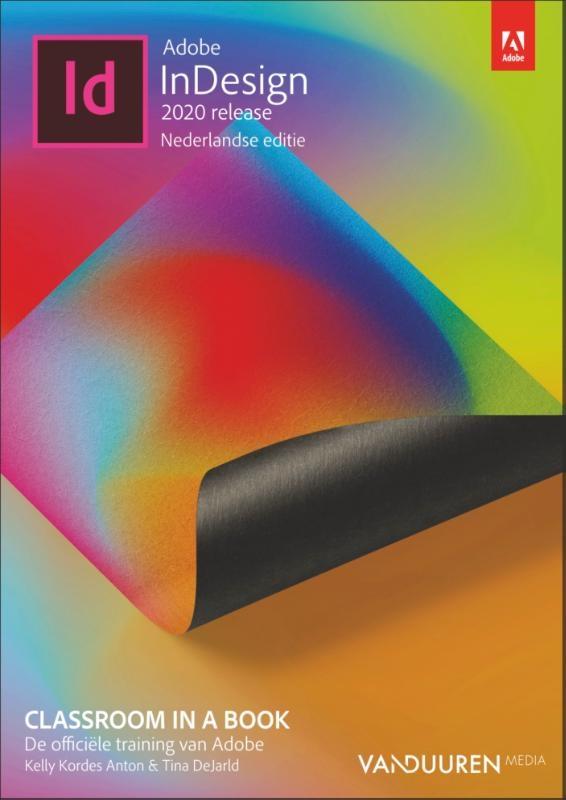 Tina DeJarld, Kelly Kordes Anton,Classroom in a Book: Adobe InDesign 2020