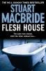 MacBride, Stuart,Flesh House