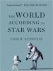 Sunstein, Cass R.,The World According to Star Wars