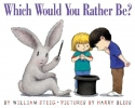 Steig, William,Which Would You Rather Be?