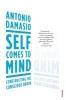 Damasio, Antonio,Self Comes to Mind