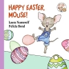 Numeroff, Laura Joffe,Happy Easter, Mouse!