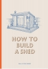 <b>Sally  Coulthard</b>,How to Build a Shed