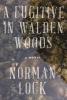 Lock, Norman,A Fugitive in Walden Woods