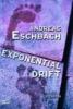 Eschbach, Andreas,Exponentialdrift