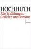 Hochhuth, Rolf,Alle Erzählungen, Gedichte und Romane