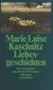Kaschnitz, Marie Luise,Liebesgeschichten