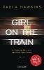 Hawkins, Paula,Girl on the Train - Du kennst sie nicht, aber sie kennt dich.
