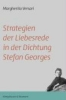 Versari, Margherita,Strategien der Liebesrede in der Dichtung Stefan Georges