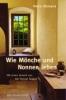 Altmann, Petra,Wie Mönche und Nonnen leben