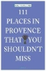 Verlag Emons,111 Places in Provence That You Must Not Miss
