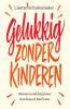 Lisette  Schuitemaker,Gelukkig zonder kinderen