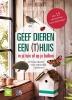 Helga  Hofmann,Geef je dieren een (t)huis