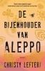 Christy  Lefteri,De bijenhouder van Aleppo