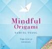 <b>Samuel  Tsang</b>,Mindful Origami