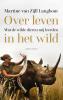 <b>Martine van Zijll Langhout</b>,Over leven in het wild