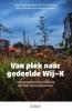 Greet De Brauwere, Tine  Vanthuyne, An  Lescrauwaet, Jolijn De Haene,Van plek naar gedeelde Wij~K