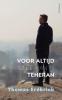 Thomas  Erdbrink,Voor altijd onze man in Teheran