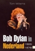 <b>Tom  Willems</b>,Bod Dylan in Nederland 1965-1978