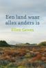 <b>Ellen  Geven</b>,Een land waar alles anders is