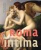 Bert  Gevaert, Johan  Mattelaer,Roma intima. Liefde, lijf en lust