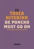 Tosca  Niterink,De poncho must go on