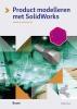 Arnoud  Breedveld,Product modelleren met SolidWorks (vierde druk)