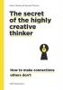 Dorte  Nielsen, Sarah  Thurber,The Secret of the Highly Creative Thinker