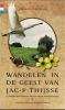 Wim  Huijser, Rob  Wolfs,Wandelen in de geest van Jac. P. Thijsse