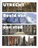 Utrecht,Beeld van een stad
