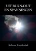 Sieberen Voordewind ,UIT BURN-OUT EN SPANNINGEN