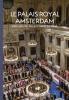 Alice C.  Taatgen ,Le Palais Royal Amsterdam - 400 Ans de Palais dans la Ville