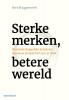 Bart  Brüggenwirth ,Sterke merken, betere wereld