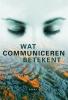 Frank  Regtvoort ,Wat communiceren betekent