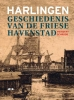 <b>Meindert Schroor</b>,Harlingen, geschiedenis van de Friese havenstad