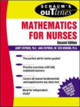 Stephens, Larry J. Schaum`s Outline of Mathematics for Nurses