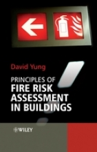 Yung, David Principles of Fire Risk Assessment in Buildings