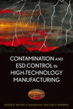 Welker, Roger W. Contamination and ESD Control in High-Technology Manufacturing