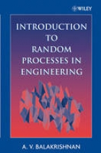 Balakrishnan, A. V. Introduction to Random Processes in Engineering